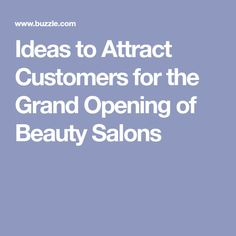 Ideas to Attract Customers for the Grand Opening of Beauty Salons