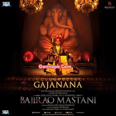 Download Gajanana Mp3 Songs From Movie Bajirao Mastani, Bajirao Mastani 2015 All Mp3 Songs Free Download. Songs.Pk Bajirao Mastani Mp3 Download, Download Bajirao Mastani Full Album Songs, Gajanana Mp3 Free Song Download, Free Download Gajanana Songs.Pk, 320Kbps, Full Song, Free Download