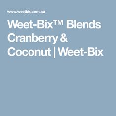 Weet-Bix™ Blends Cranberry & Coconut | Weet-Bix
