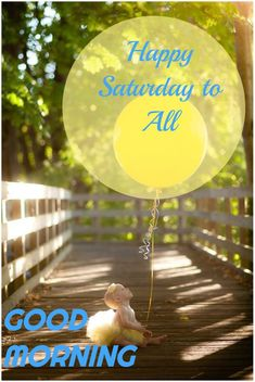 Saturday Quotes, Happy Saturday, Good Morning, Buen Dia, Bonjour, Good Morning Wishes