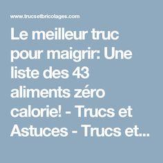 Le meilleur truc pour maigrir: Une liste des 43 aliments zéro calorie! - Trucs et Astuces - Trucs et Bricolages