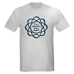 """Sheldon Cooper Physicist Quote Light T-Shirt from Big Bang Theory:  """"I'm a physicist, not a hippie!""""  Love it!!"""