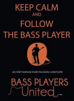 Follow the bass player Acoustic Music, Just Me, Keep Calm, Bass, The Unit, Movie Posters, Stay Calm, Film Poster, Relax