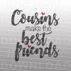 Best Cousin Quotes, Cousin Sayings, Favorite Quotes, Bob Marley, Software Support, Scrapbooking, Diy Invitations, Monogram Fonts, Cousins