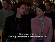 """Hahaha :) """"This town is like one big outpatient mental institution"""""""