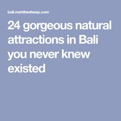 24 gorgeous natural attractions in Bali you never knew existed