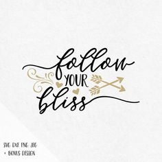 Follow your bliss, svg sayings, svg quotes, inspirational svg, motivational svg, svg file silhouette, svg file cricut, hustle svg, arrow svg