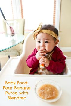 Sandy a la Mode | Baby Food - Banana Pear Puree with Blendtec