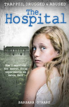 Booktopia has The Hospital, How I survived the secret child experiments at Aston Hall by Barbara O'Hare. Buy a discounted Paperback of The Hospital online from Australia's leading online bookstore. Got Books, I Love Books, Books To Read, Amazing Books, Aston Hall, Books And Tea, It Pdf, Thriller Books, I Survived