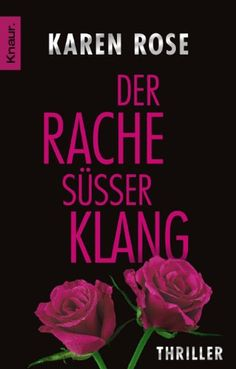 Der Rache süßer Klang: Thriller: Amazon.de: Karen Rose, Kerstin Winter: Bücher