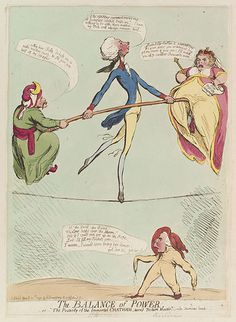 'The balance of power. - or - The posterity of the immortal Chatham, turn'd posture master', by James Gillray, 1791. Pitt does a balancing act with Catherine the Great of Russia and the Turkish Sultan. A reference to the Ochakov crisis.