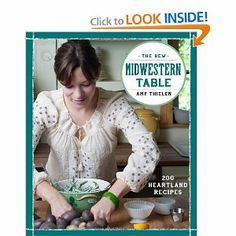 The New Midwestern Table: 200 Heartland Recipes: Amy Thielen: 9780307954879: Amazon.com: Books