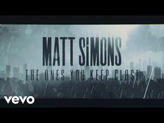 Matt Simons - The Ones You Keep Close (Official Lyric Video) - YouTube