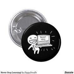 Shop Never Stop Learning! Pinback Button created by DippyDoodle. Cute Emoji, Never Stop Learning, How To Make Buttons, Custom Buttons, Create Your Own, Horse, Design, Horses