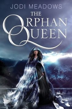 The Orphan Queen (The Orphan Queen, #1) by Jodi Meadows — apparently kind of aweful.. But lets try anyway