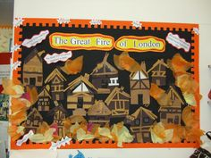 The Great Fire of London display idea. Class Displays, School Displays, Classroom Displays, School Projects, Projects For Kids, The Fire Of London, Year 2 Classroom, Eyfs Activities, The Great Fire