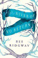 The River of No Return by Bee Ridgeway