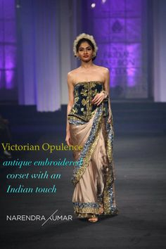 Victorian Opulence : antique embroidered corset with an Indian touch! #narendrakumar designs