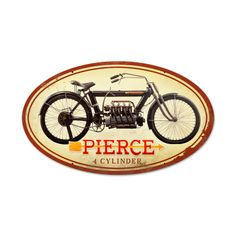 From the Classic Motorcycle licensed collection this Pierce 4 Cylinder oval metal sign measures 24 inches by 14 inches and weighs in at 3 lb(s). This oval metal sign is hand made in the USA using heav