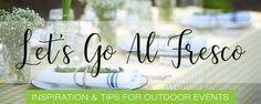 Let's Go al Fresco: Inspiration & Tips for Outdoor Events