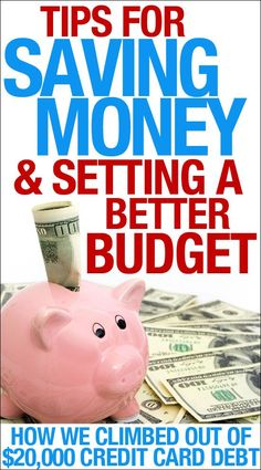 More Tips for Saving Money and Setting a Budget. How we climbed out of $20,000 in credit card debt!