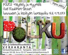 Polku -näyttely Käsi- ja taideteollisuuskeskus Verkaranta 2013