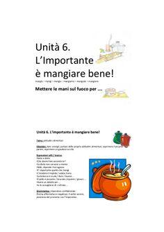 Unità 6  Limportante è Mangiare Bene: http://fr.slideshare.net/guestf16b39/unit-6-limportante-mangiare-bene