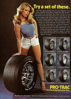 "1970s Tire ad - the height of sexist ads for sure. ""Try a set of these."" Wonderfully subtle."
