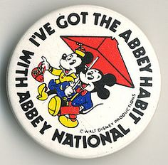 I had one of these for opening a savings account with the Abbey National - Mickey and Minny Mouse badge #80s