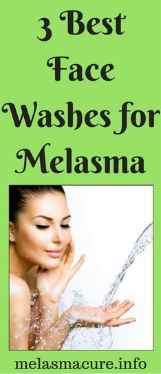 3 Best Face Washes for Melasma Treatment and Prevention – Melasma Cure Organic Skin Care, Natural Skin Care, Skin Treatments, Best Face Wash, Whitening Face
