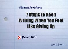Word Storm: 7 Steps to Keep Writing When You Feel Like Giving ...