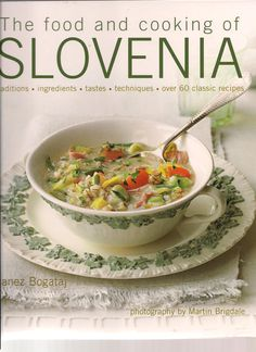 The Hardcover of the The Food and Cooking of Slovenia: Traditions, ingredients, tastes & techniques in over 60 classic recipes by Janez Bogataj at Barnes European Breakfast, Slovenian Food, West African Food, European Cuisine, Middle Eastern Recipes, International Recipes, Food To Make, Good Food, Dinner Recipes