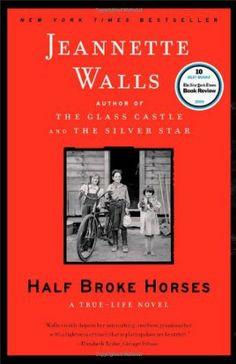 Half Broke Horses by Jeannette Walls