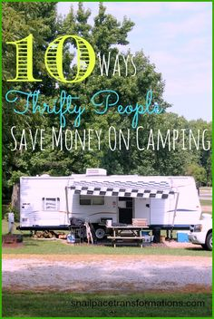10 Ways Thrifty People Save Money  On Camping.  From how to buy second hand supplies to how to save money on camp food.