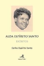 Alda Espírito Santo : escritos / [edição] Carlos Espírito Santo - Lisboa : Colibri, 2012