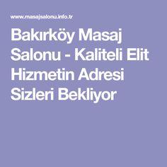 Bakırköy Masaj Salonu - Kaliteli Elit Hizmetin Adresi Sizleri Bekliyor