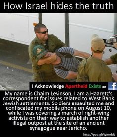 How Israel hides the truth about the occupation. * What happened to this Haaretz Reporter is Daily Life in Palestine #BreakThroughMediaWall
