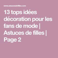 13 tops idées décoration pour les fans de mode | Astuces de filles | Page 2