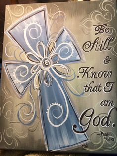 """Original Acrylic Canvas Cross """"Be Still & Know That I Am God"""" Scripture Painting 11x14"""