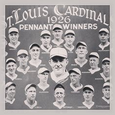Louis Cardinals 1926 Pennant Winners the first World Series championship team St Louis Baseball, St Louis Cardinals Baseball, Stl Cardinals, Saint Louis Cardinals, Cardinals Players, Great Team, Historical Society, Missouri, Baseball Cards