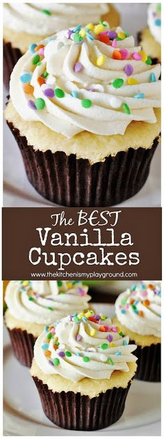 The BEST Vanilla Cupcakes + the BEST Vanilla Frosting ~ these cupcakes are unbelievably delicious! #cupcakes #cupcakerecipes #BESTvanillacupcakes #vanillarocks #thekitchenismyplayground  www.thekitchenismyplayground.com