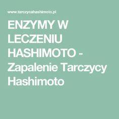 ENZYMY W LECZENIU HASHIMOTO - Zapalenie Tarczycy Hashimoto