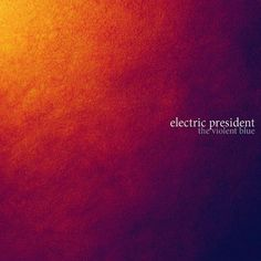 The Violent Blue Electric President