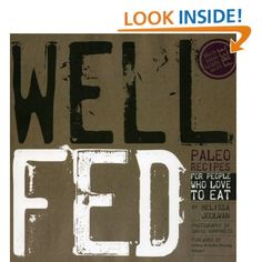 Well Fed: Paleo Recipes for People Who Love to Eat: Melissa Joulwan, David Humphreys, Kathleen Shannon: 9780615572260: Amazon.com: Books