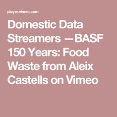 Domestic Data Streamers —BASF 150 Years: Food Waste from Aleix Castells on Vimeo