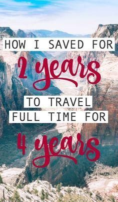 How I saved enough money in 2 years to travel for 4 years. Click through for the whole story of how I afford to travel! : How I saved enough money in 2 years to travel for 4 years. Click through for the whole story of how I afford to travel! Travel Goals, Travel Advice, Travel Guides, Travel Tips, Travel Hacks, Travel Packing, Travel Backpack, Travel Essentials, Travel Style