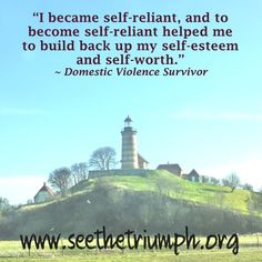 """""""I became self-reliant, and to become self-reliant helped me to build back up my self-esteem and self-worth. Survivor Quotes, Abuse Survivor, Uplifting Quotes, Inspirational Quotes, Abusive Relationship, Narcissistic Abuse, Emotional Abuse, Domestic Violence, Moving Forward"""