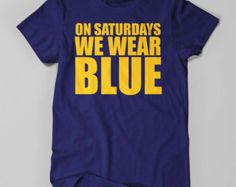 Michigan | On Saturdays We Wear Blue | Michigan Tee | Michigan Shirt | Michigan T-Shirt | Michigan T Shirt | Michigan Wolverines | Michigan