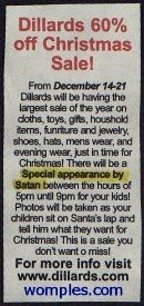 Dillards - Special appearance by Satan Funny Ads, Funny Signs, The Funny, Hilarious, Newspaper Funnies, Silly Me, Life Humor, Special Guest, Christmas Sale