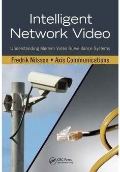 Intelligent Network Video: Understanding Modern Video Surveillance Systems